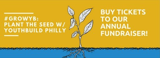 #GrowYB: Plant the Seed with YouthBuild Philly
